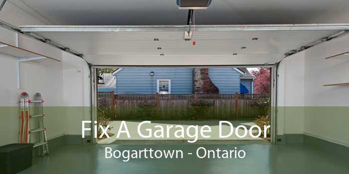 Fix A Garage Door Bogarttown - Ontario