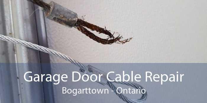 Garage Door Cable Repair Bogarttown - Ontario
