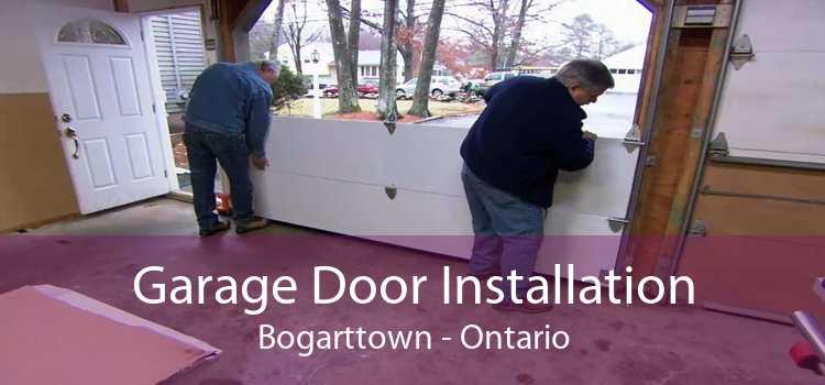 Garage Door Installation Bogarttown - Ontario