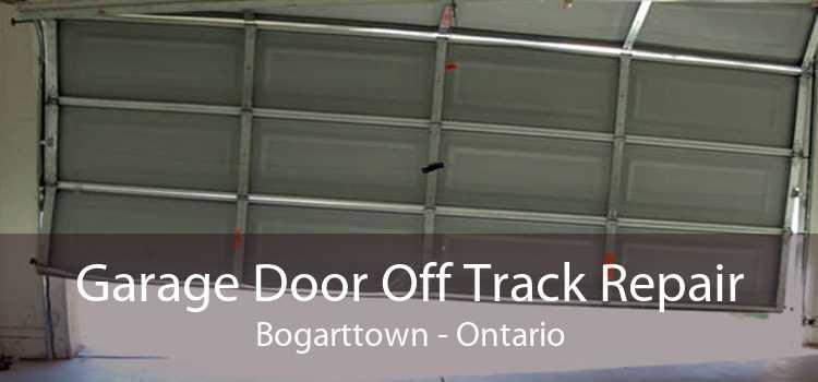 Garage Door Off Track Repair Bogarttown - Ontario