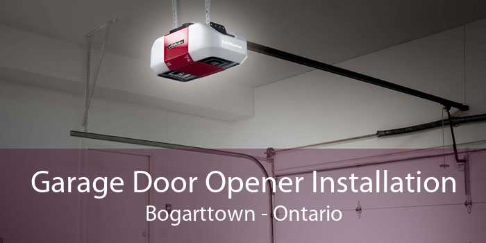 Garage Door Opener Installation Bogarttown - Ontario