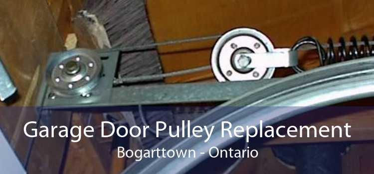 Garage Door Pulley Replacement Bogarttown - Ontario
