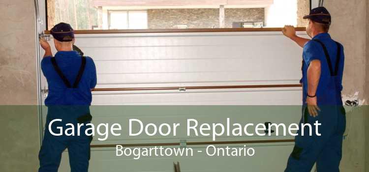 Garage Door Replacement Bogarttown - Ontario
