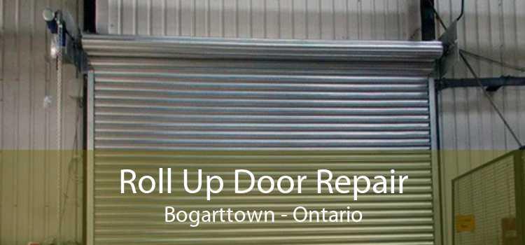 Roll Up Door Repair Bogarttown - Ontario